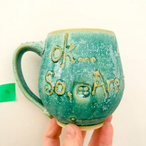 Ok, So are we done yet mug - by Cori Sandler